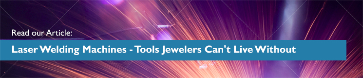Laser Welding Machines - Tools Jewelers' Can't Live Without
